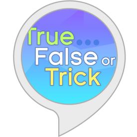 what games can you play on alexa true false or trick