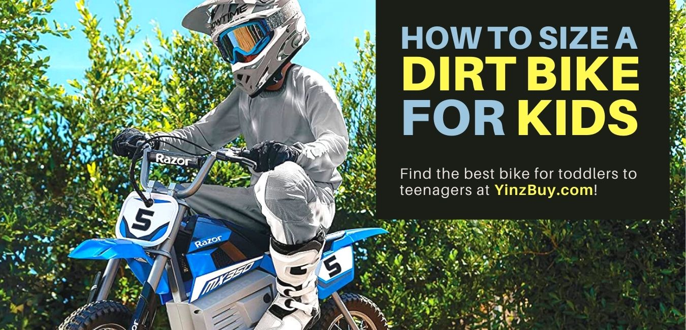 how to size a dirt bike for kids top tips for toddlers to teenagers yinzbuy
